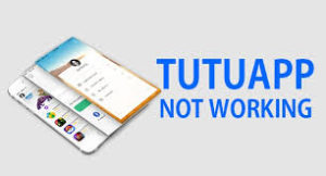 TutuApp not downloading